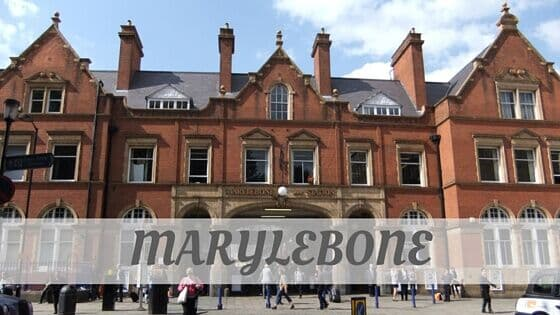 How Do You Pronounce How To Say Marylebone?