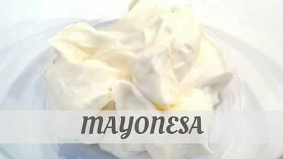 How To Say Mayonesa