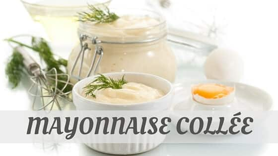 How To Say Mayonnaise Collée