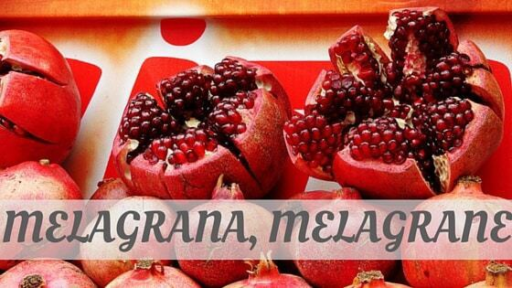 How Do You Pronounce Melagrana, Melagrane?