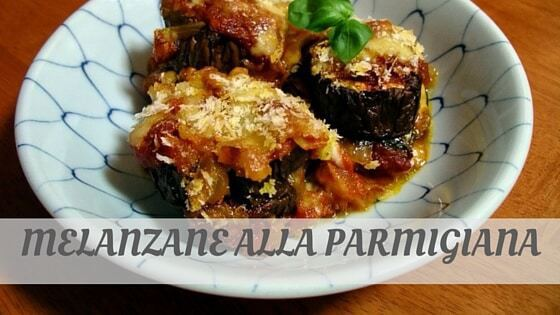 How Do You Pronounce Melanzane Alla Parmigiana?