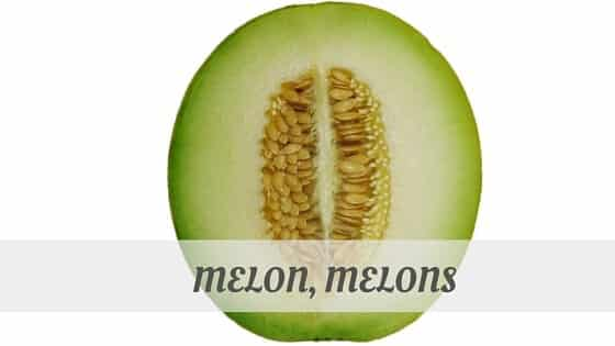How Do You Pronounce Melon, Melons?