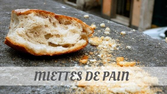 How Do You Pronounce Miettes De Pain?