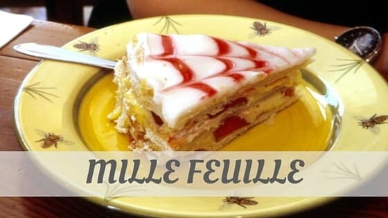 How Do You Pronounce Mille Feuille?