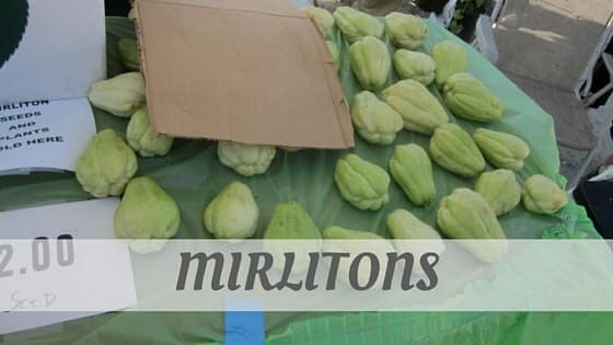 How Do You Pronounce How To Say Mirlitons?