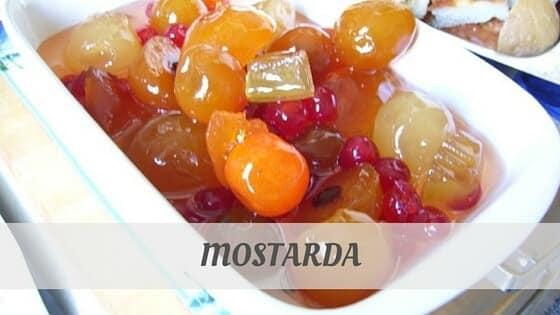 How Do You Pronounce Mostarda?