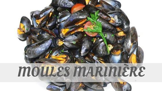 How Do You Pronounce Moules Marinière?