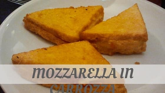 How Do You Pronounce Mozzarella In Carrozza?