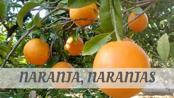 How To Say Naranja