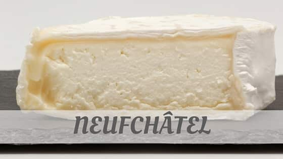 How To Say Neufchâtel