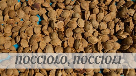 How To Say Nocciolo