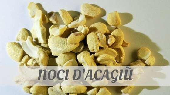 How Do You Pronounce Noci D'acagiù?