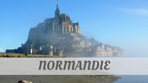 How Do You Pronounce Normandie?