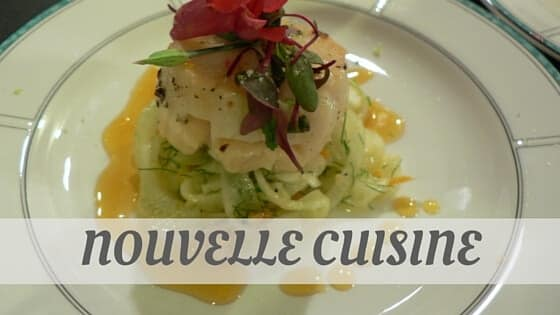 How do you say nouvelle cuisine we 39 ll teach you now for Nouvelle cuisine