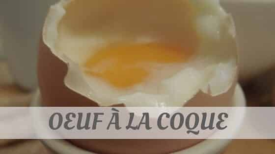 How To Say Oeuf À La Coque?