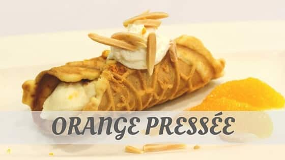 How Do You Pronounce How To Say Orange Pressée?