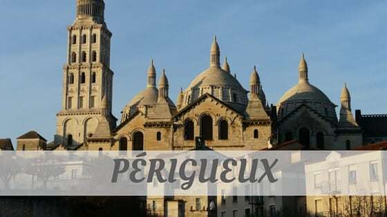 How Do You Pronounce Périgueux?