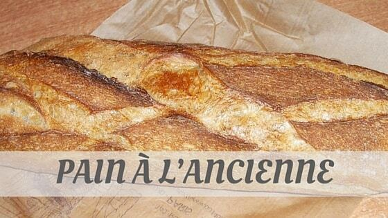 How To Say Pain À L'ancienne?