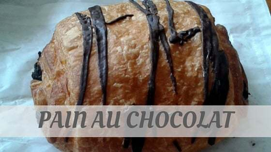 How To Say Pain Au Chocolat?