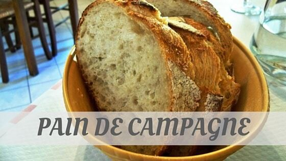 How To Say Pain De Campagne