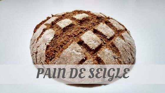How Do You Pronounce Pain De Seigle?