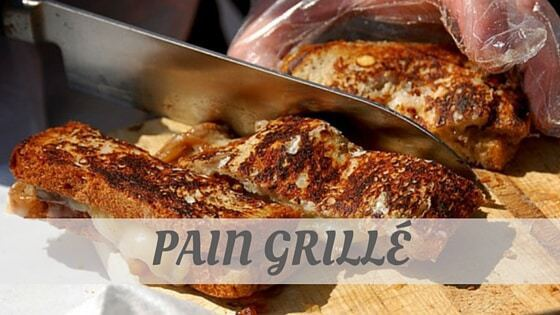 How Do You Pronounce Pain Grillé?