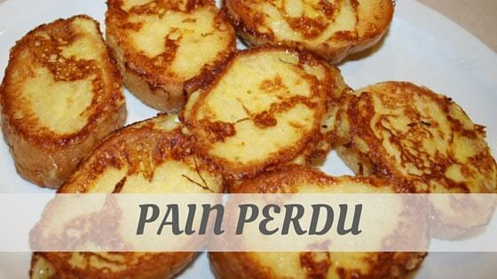 How Do You Pronounce Pain Perdu?