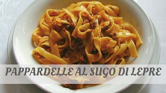 How To Say Pappardelle Al Sugo Di Lepre
