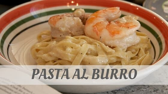 How Do You Pronounce Pasta Al Burro?