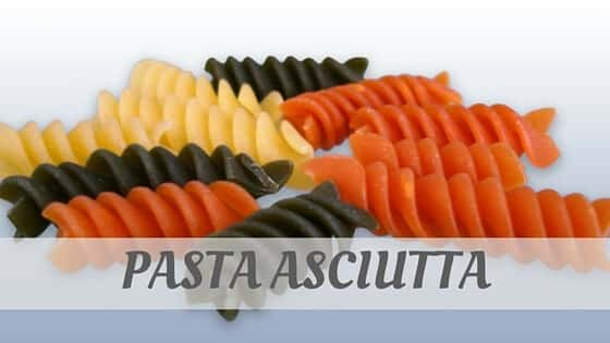 How To Say Pasta Asciutta