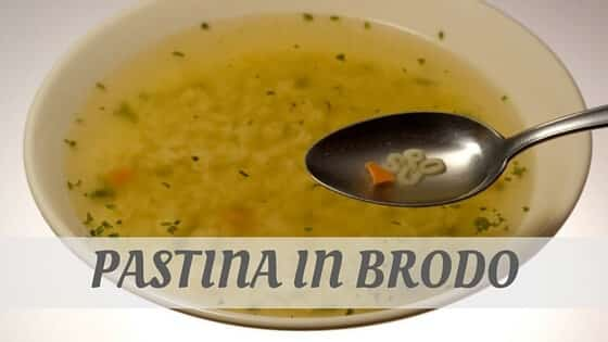 How To Say Pastina In Brodo
