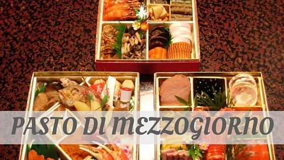How To Say Pasto Di Mezzogiorno