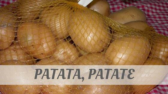 How Do You Pronounce How To Say Patata, Patate?