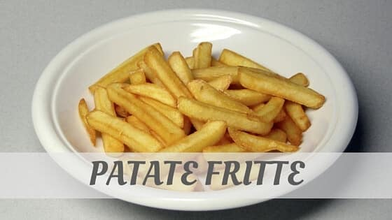 How To Say Patate Fritte