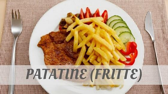 How To Say Patatine (Fritte)?