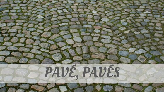 How Do You Pronounce Pavé, Pavés?