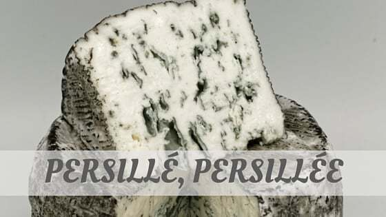How Do You Pronounce Persillé, Persillée?