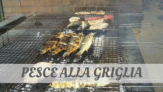 How Do You Pronounce Pesce Alla Griglia?
