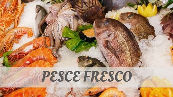 How Do You Pronounce Pesce Fresco?