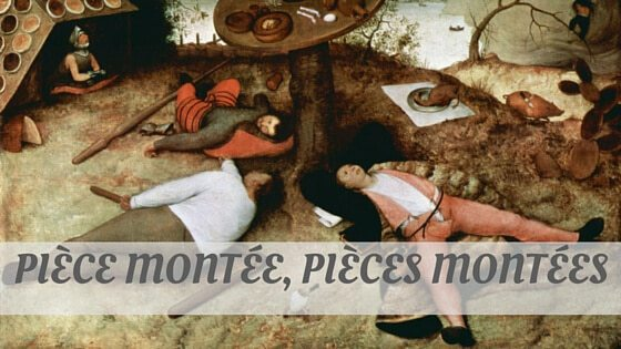 How Do You Pronounce Pièce Montée, Pièces Montées?