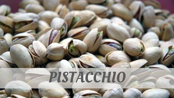 How Do You Pronounce Pistacchio?