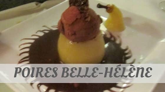 How Do You Pronounce Poires Belle-Hélène?