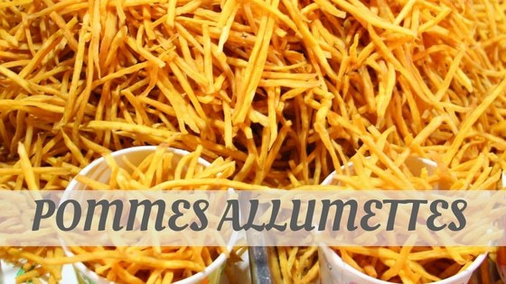 How Do You Pronounce Pommes Allumettes?