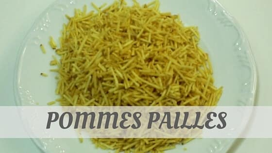 How Do You Pronounce Pommes Pailles?