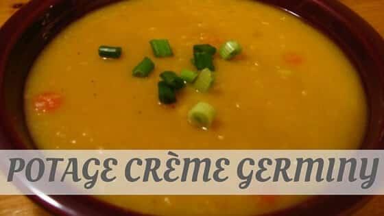 How Do You Pronounce How To Say Potage Crème Germiny?