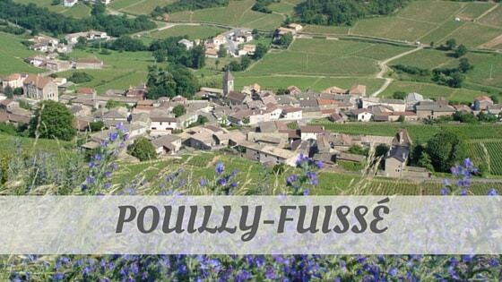 How Do You Pronounce Pouilly-Fuissé?