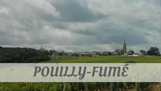 How Do You Pronounce Pouilly-Fumé?