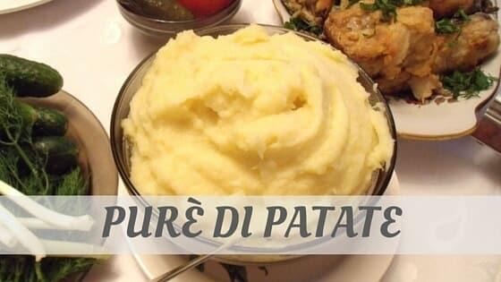 How To Say Purè Di Patate