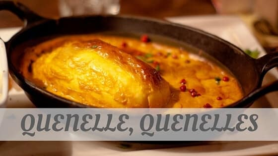 How Do You Pronounce Quenelle, Quenelles?