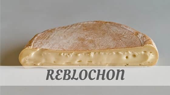 How To Say Reblochon